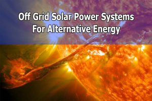 Off Grid Solar System For Alternative Energy