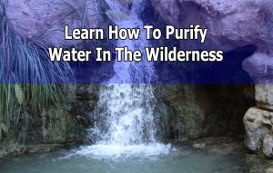 How to Purify Water in a Survival Situation