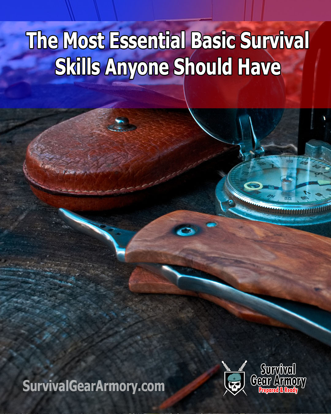 Basic Survival Skills: Basic Survival Skills Anyone Should Have